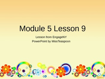 EngageNY - 3rd Grade Module 5, Lesson 9 PowerPoint