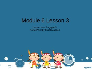 EngageNY - 3rd Grade Module 6, Lesson 3 PowerPoint