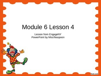 EngageNY - 3rd Grade Module 6, Lesson 4 PowerPoint