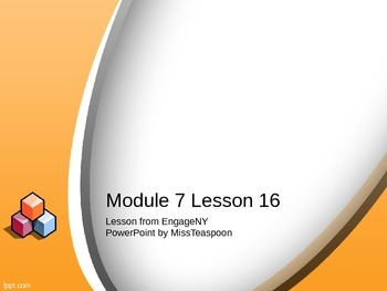 EngageNY - 3rd Grade Module 7, Lesson 16 PowerPoint