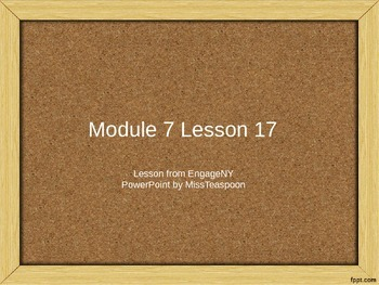 EngageNY - 3rd Grade Module 7, Lesson 17 PowerPoint