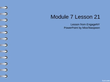 EngageNY - 3rd Grade Module 7, Lesson 21 PowerPoint