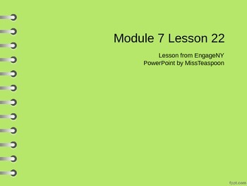 EngageNY - 3rd Grade Module 7, Lesson 22 PowerPoint