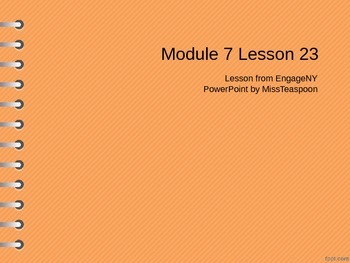 EngageNY - 3rd Grade Module 7, Lesson 23 PowerPoint