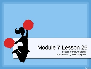 EngageNY - 3rd Grade Module 7, Lesson 25 PowerPoint