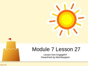 EngageNY - 3rd Grade Module 7, Lesson 27 PowerPoint