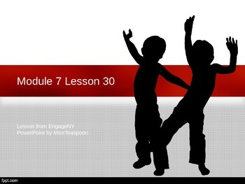 EngageNY - 3rd Grade Module 7, Lesson 30 PowerPoint