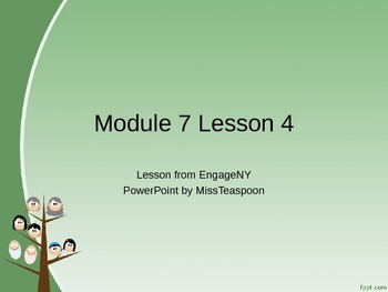 EngageNY - 3rd Grade Module 7, Lesson 4 PowerPoint
