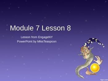 EngageNY - 3rd Grade Module 7, Lesson 8 PowerPoint