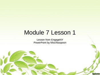 EngageNY - 3rd Grade Module 7, Lessons 1-34 PowerPoints (E