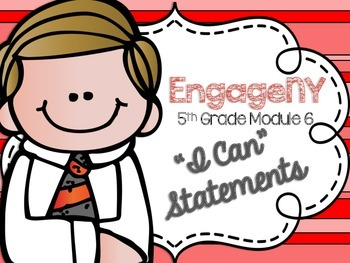 """5th Grade EngageNY/Eureka Math - Module 6 Learning Goals - """"I Can"""" Statements"""