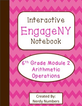 EngageNY Arithmetic Operations Module 2 6th Grade Math Interactive Notebook Set