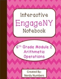 EngageNY Arithmetic Operations Module 2 6th Grade Math Int