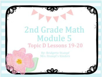 EngageNY Eureka 2nd Grade Math Module 5 Topic D Lessons 19-20