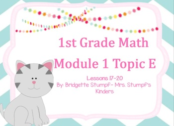 EngageNY Eureka First Grade Math Module 1 Topic (E) Lessons 17-20