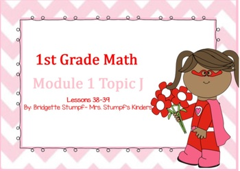 EngageNY Eureka First Grade Math Module 1 Topic (J) Lessons 38-39
