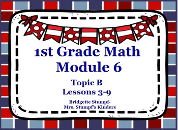 EngageNY Eureka First Grade Math Module 6 Topic B Lessons 3-9
