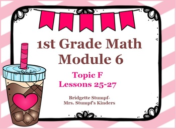EngageNY Eureka First Grade Math Module 6 Topic F Lessons 25-27