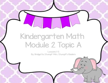 EngageNY Eureka Kindergarten Math Module 2 Topic (A) Lessons 1-5