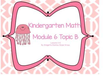 EngageNY Eureka Kindergarten Math Module 6 Topic (B) Lessons 5-8