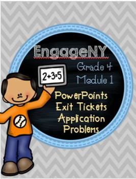 EngageNY Grade 4 Module 1 Lessons 1-19 PowerPoint/Exit Tickets/App. Problems