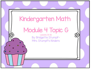 EngageNY Eureka Kindergarten Math Module 4 Topic G Lessons 33-36