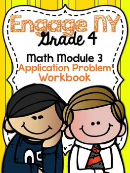 4th Grade EngageNY/Eureka Math Module 3 - Application Problem Workbook