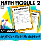 5th Grade EngageNY/Eureka Math Module 2 - Application Problem Workbook