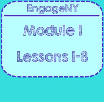 EngageNY Module 1 Lessons 1-8