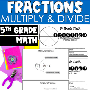 5th Grade Fraction Practice Booklet - Multiply and Divide Fractions