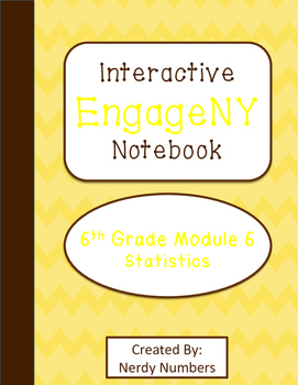 EngageNY Statistics Module 6 6th Grade Math Interactive Notebook