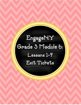 EngageNY Third Grade Module 6: Lessons 1-9 Exit Tickets