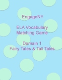 EngageNY Vocabulary Matching Game Domain 1 Fairy Tales & Tall Tales (2nd Grade)