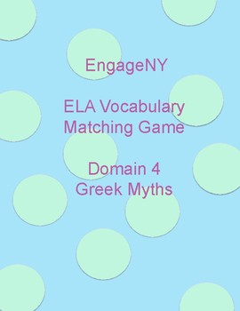 EngageNY Vocabulary Matching Game Domain 4 Greek Myths (2nd Grade)