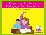 Engaging Students: Pedagogy for Teachers