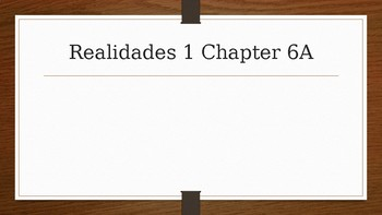 Engaging Writing Game Realidades 1 Chapters 6A & 6B