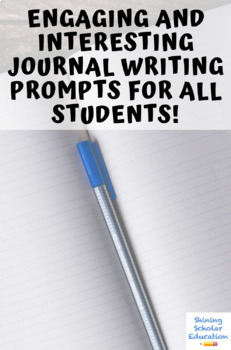 Engaging and Interesting Journal Writing Prompts for All Students