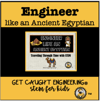 STEM and Ancient History: Engineer Like an Egyptian!