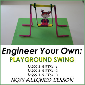 Engineering Design:  Playground Swing (Aligns with NGSS 3-5-ETS1-1, 2, & 3)