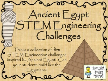 Engineering Ancient Egypt: STEM Engineering Challenges Five Pack!