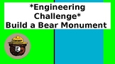 Engineering Challenge - Build a Bear Monument