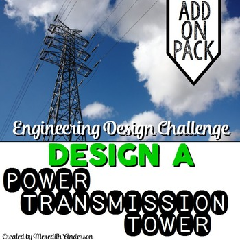 STEM Engineering Design Challenge #2 - Design a Transmission Tower ADD ON PACK