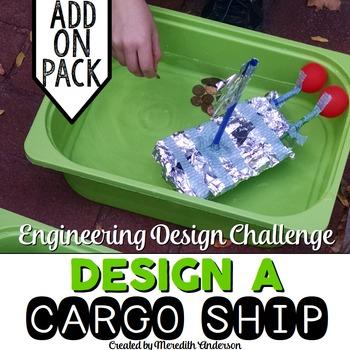 STEM Engineering Design Challenge #4 - Design a Cargo Ship ADD ON PACK
