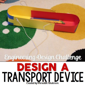 STEM Engineering Design Challenge - Transport Device