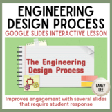 Engineering Design Process - Google Slides Interactive Lesson