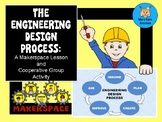 Engineering Design Process: A Makerspace Lesson & Cooperat