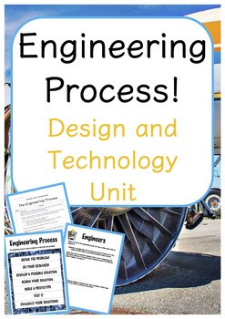 Engineering Design Process - Design and Technology Unit