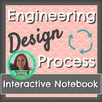 Engineering Design Process Interactive Notebook NGSS