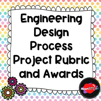 Engineering Design Process Project Rubric and Awards - For Any Build!!
