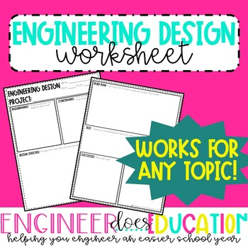 Engineering Design Worksheet: Flexible for any EDP project!